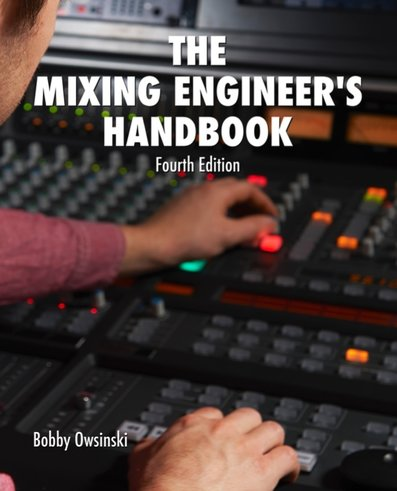 The Mixing Engineer's Handbook